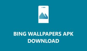 Microsoft Bing Wallpapers Apk download: Automatic change Android wallpapers