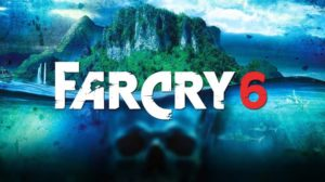 Far Cry 6 – Release Date, Story & Characters Leaked