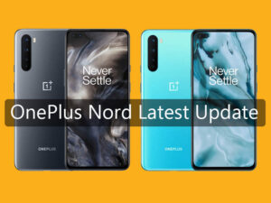 One Plus Nord updated to Oxygen OS 10.5.6, check changelog & download link here